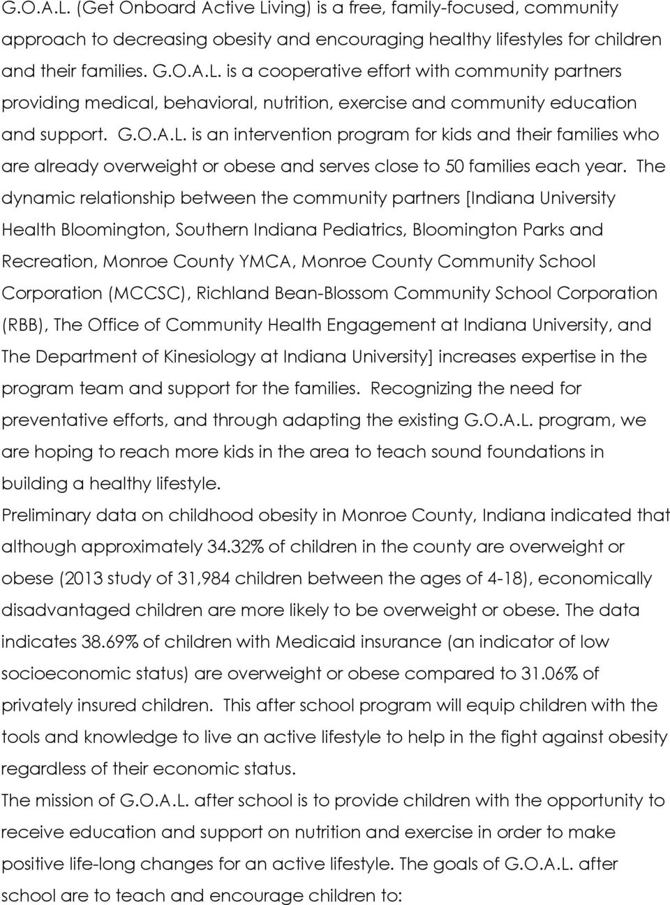 The dynamic relationship between the community partners [Indiana University Health Bloomington, Southern Indiana Pediatrics, Bloomington Parks and Recreation, Monroe County YMCA, Monroe County