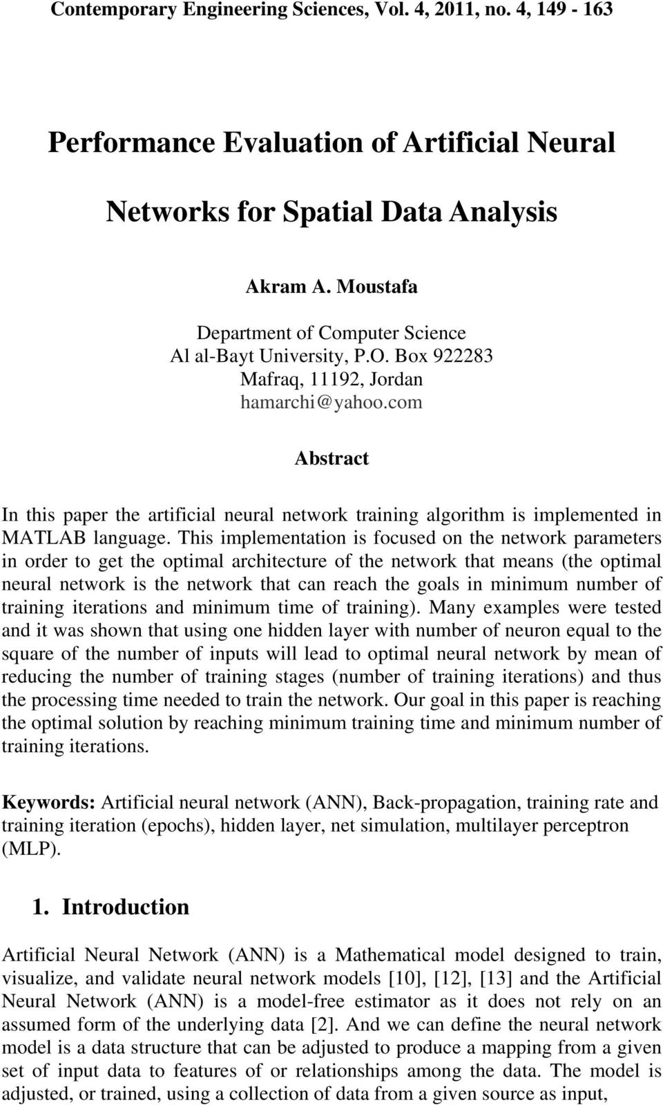 com Abstract In this paper the artificial neural network training algorithm is implemented in MATLAB language.