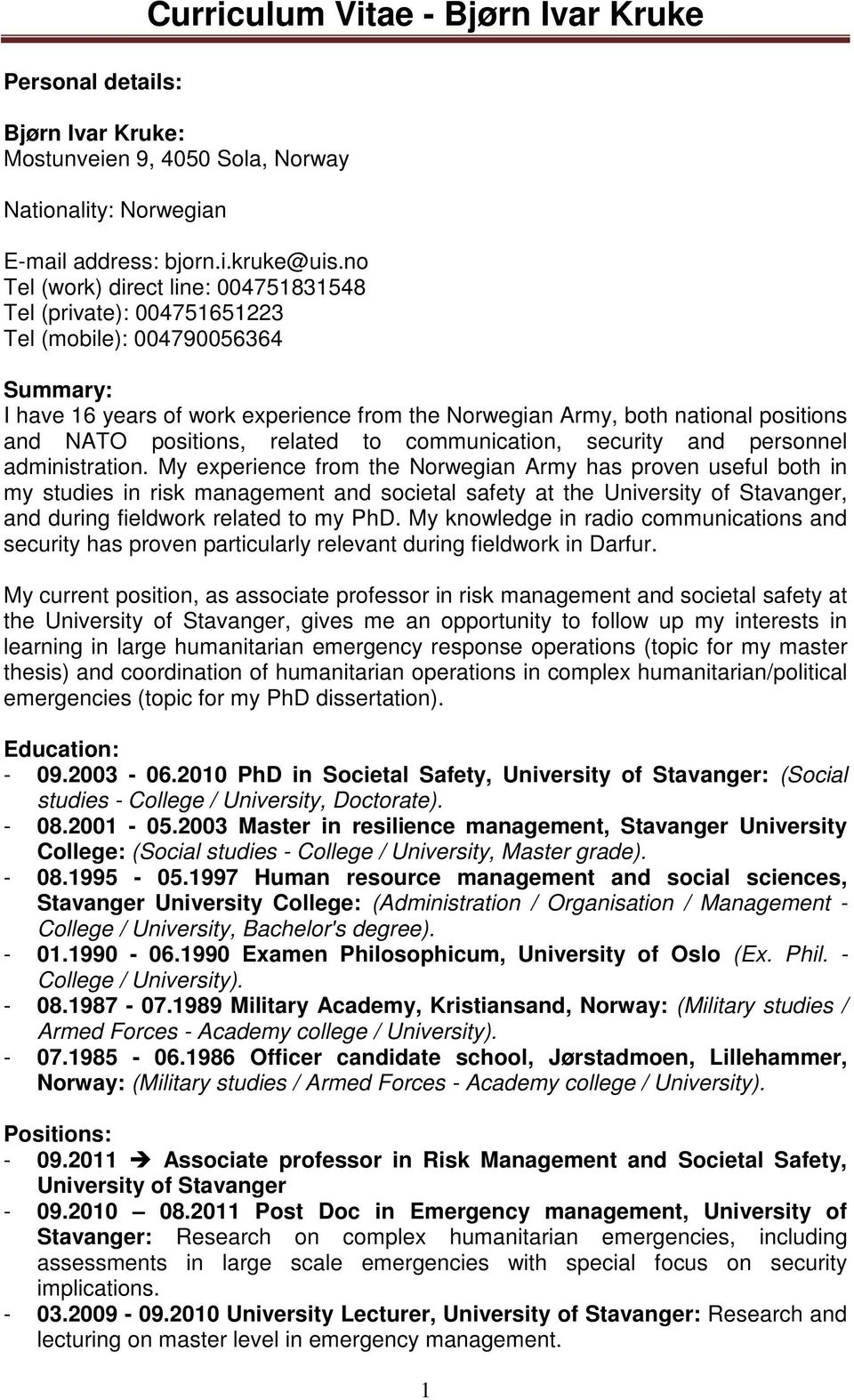 positions, related to communication, security and personnel administration.