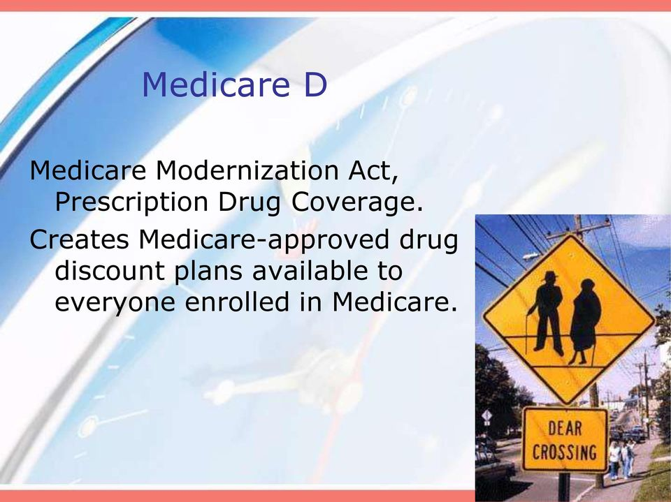 Creates Medicare-approved drug