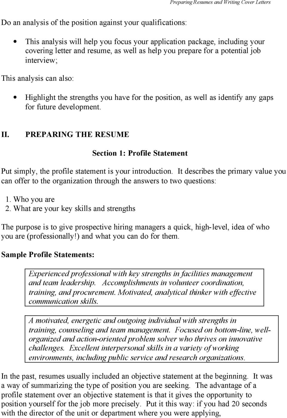 PREPARING THE RESUME Section 1: Profile Statement Put simply, the profile statement is your introduction.