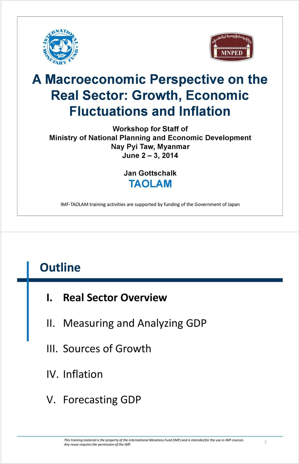 Government of Japan Outline I. Real Sector Overview II. Measuring and Analyzing GDP III. Sources of Growth IV. Inflation V.
