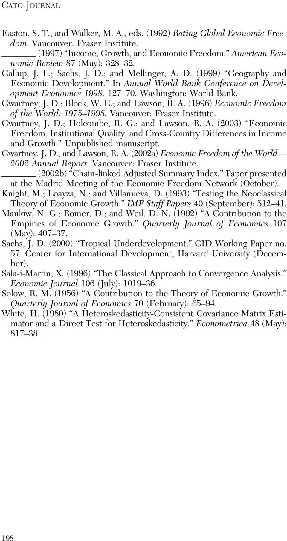 In Annual World Bank Conference on Development Economics 1998, 127 70. Washington: World Bank. Gwartney, J. D.; Block, W. E.; and Lawson, R. A. (1996) Economic Freedom of the World: 1975 1995.