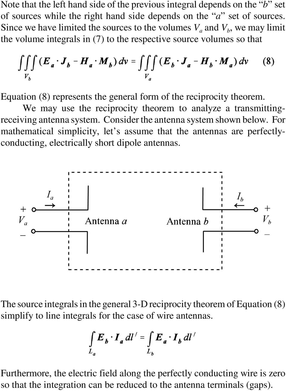 reciprocity theorem. We may use the reciprocity theorem to analyze a transmittingreceiving antenna system. Consider the antenna system shown below.