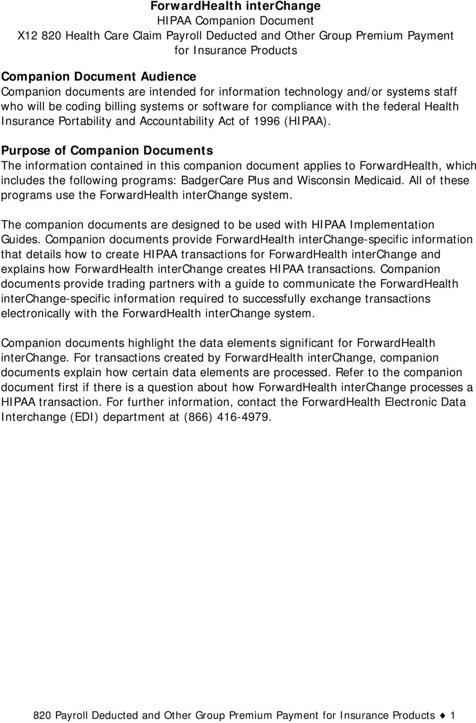 Purpose of Companion Documents The information contained in this companion document applies to ForwardHealth, which includes the following programs: BadgerCare Plus and Wisconsin Medicaid.