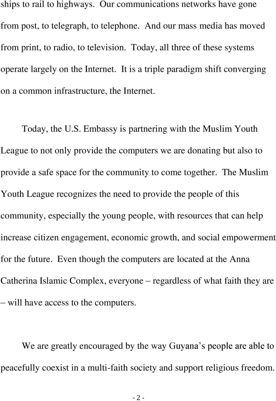 Embassy is partnering with the Muslim Youth League to not only provide the computers we are donating but also to provide a safe space for the community to come together.