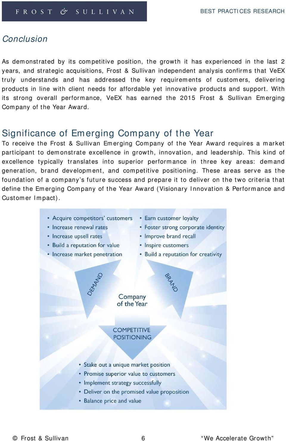 With its strong overall performance, VeEX has earned the 2015 Frost & Sullivan Emerging Company of the Year Award.