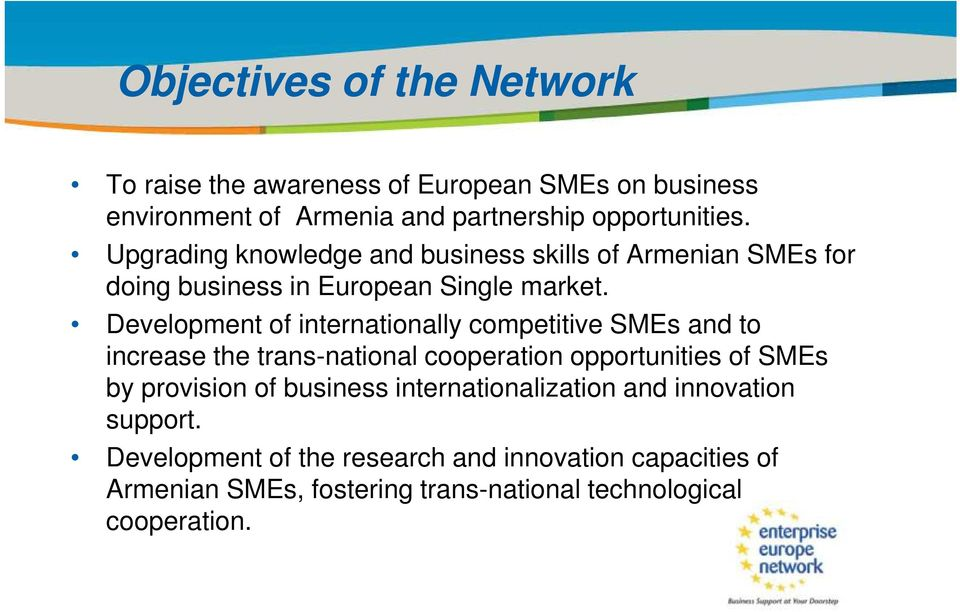 Upgrading knowledge and business skills of Armenian SMEs for doing business in European Single market.