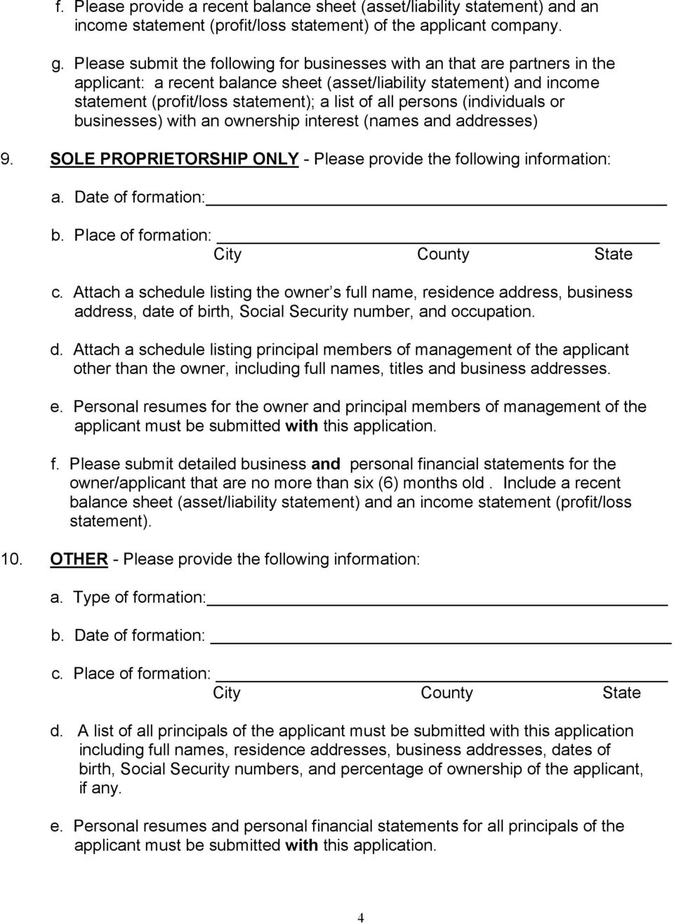 persons (individuals or businesses) with an ownership interest (names and addresses) 9. SOLE PROPRIETORSHIP ONLY - Please provide the following information: a. Date of formation: b.