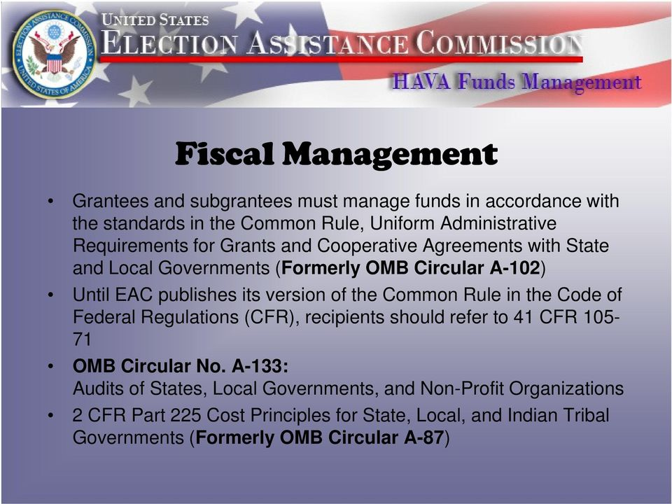 of the Common Rule in the Code of Federal Regulations (CFR), recipients should refer to 41 CFR 105-71 OMB Circular No.