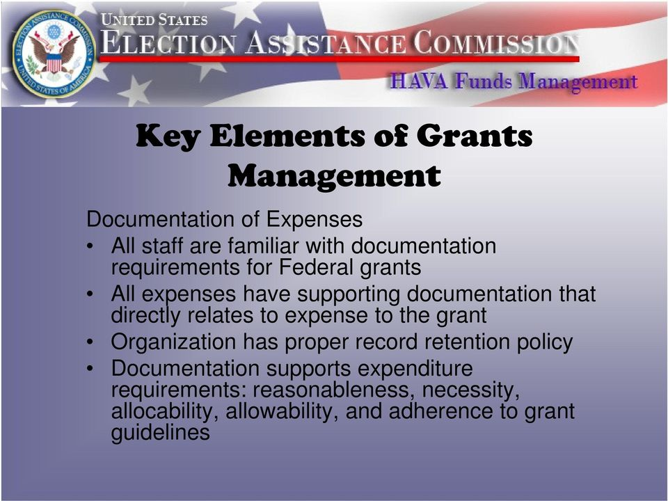 expense to the grant Organization has proper record retention policy Documentation supports