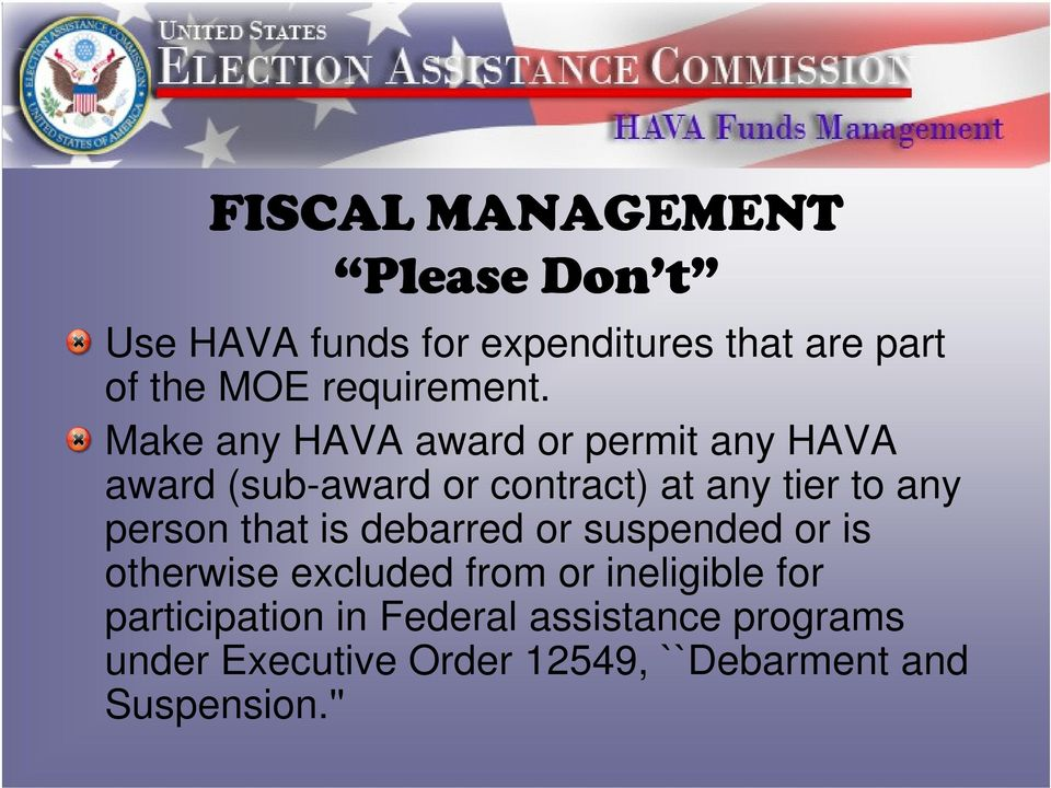 Make any HAVA award or permit any HAVA award (sub-award or contract) at any tier to any person
