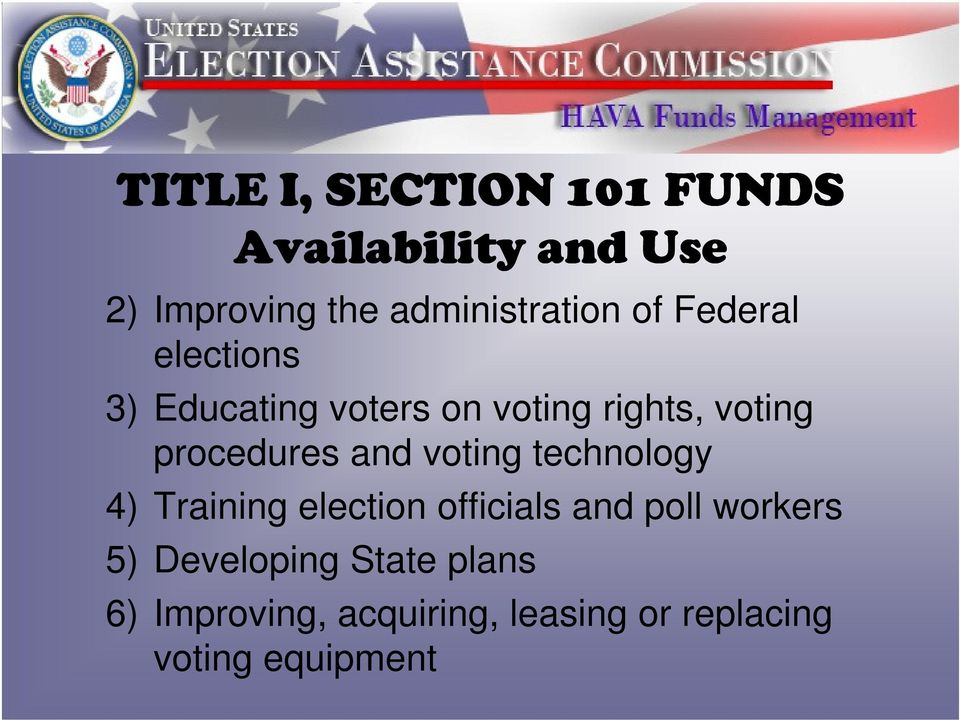 voting procedures and voting technology 4) Training election officials and