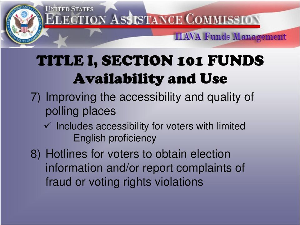 voters with limited English proficiency 8) Hotlines for voters to obtain