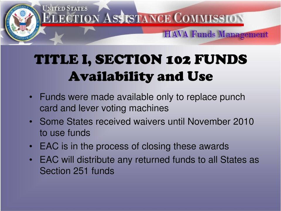 waivers until November 2010 to use funds EAC is in the process of closing