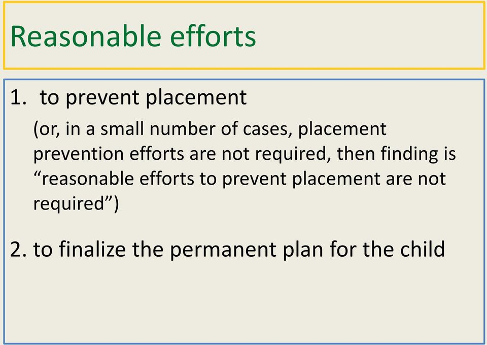 placement prevention efforts are not required, then finding