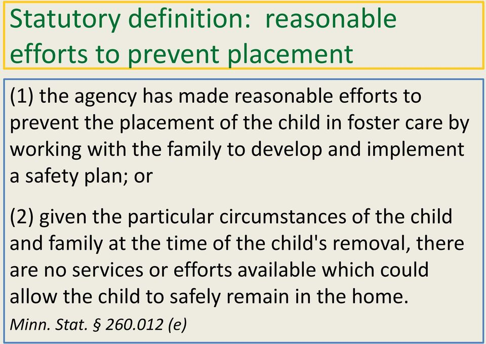plan; or (2) given the particular circumstances of the child and family at the time of the child's removal,