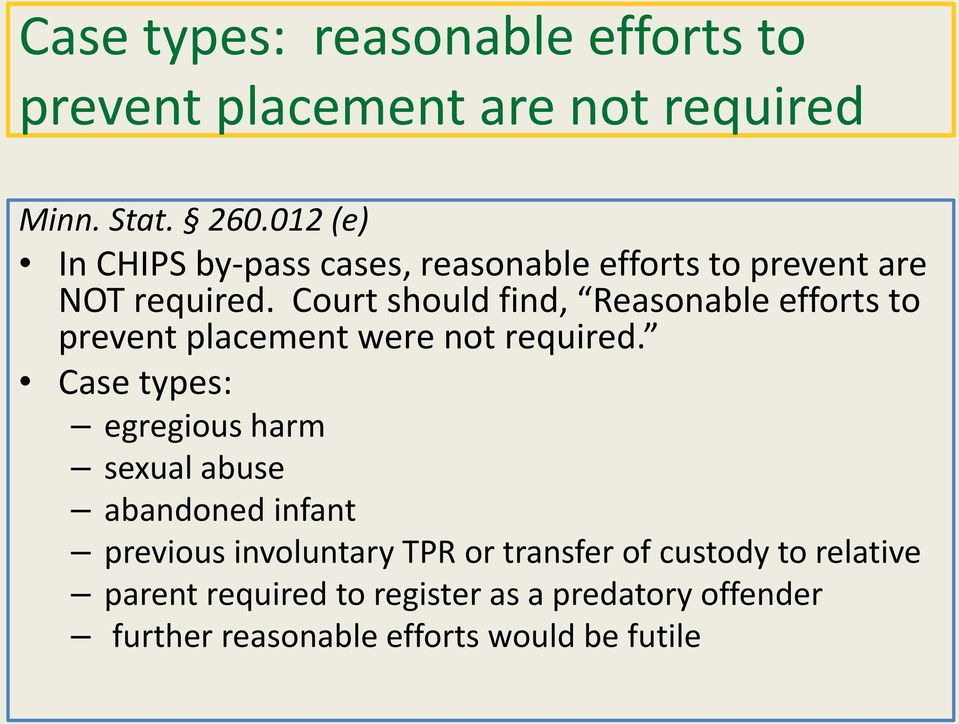 Court should find, Reasonable efforts to prevent placement were not required.