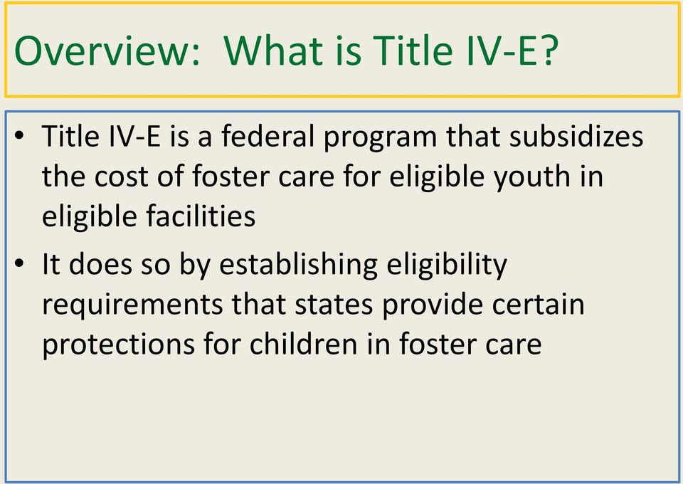 foster care for eligible youth in eligible facilities It does so
