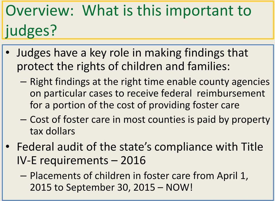 enable county agencies on particular cases to receive federal reimbursement for a portion of the cost of providing foster care