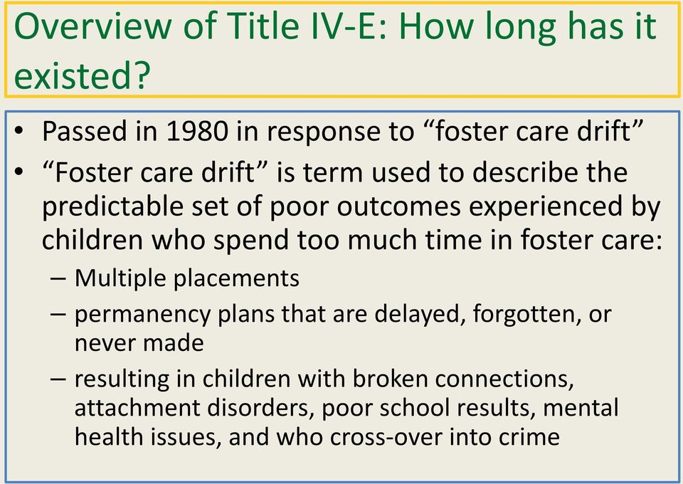 poor outcomes experienced by children who spend too much time in foster care: Multiple placements permanency plans