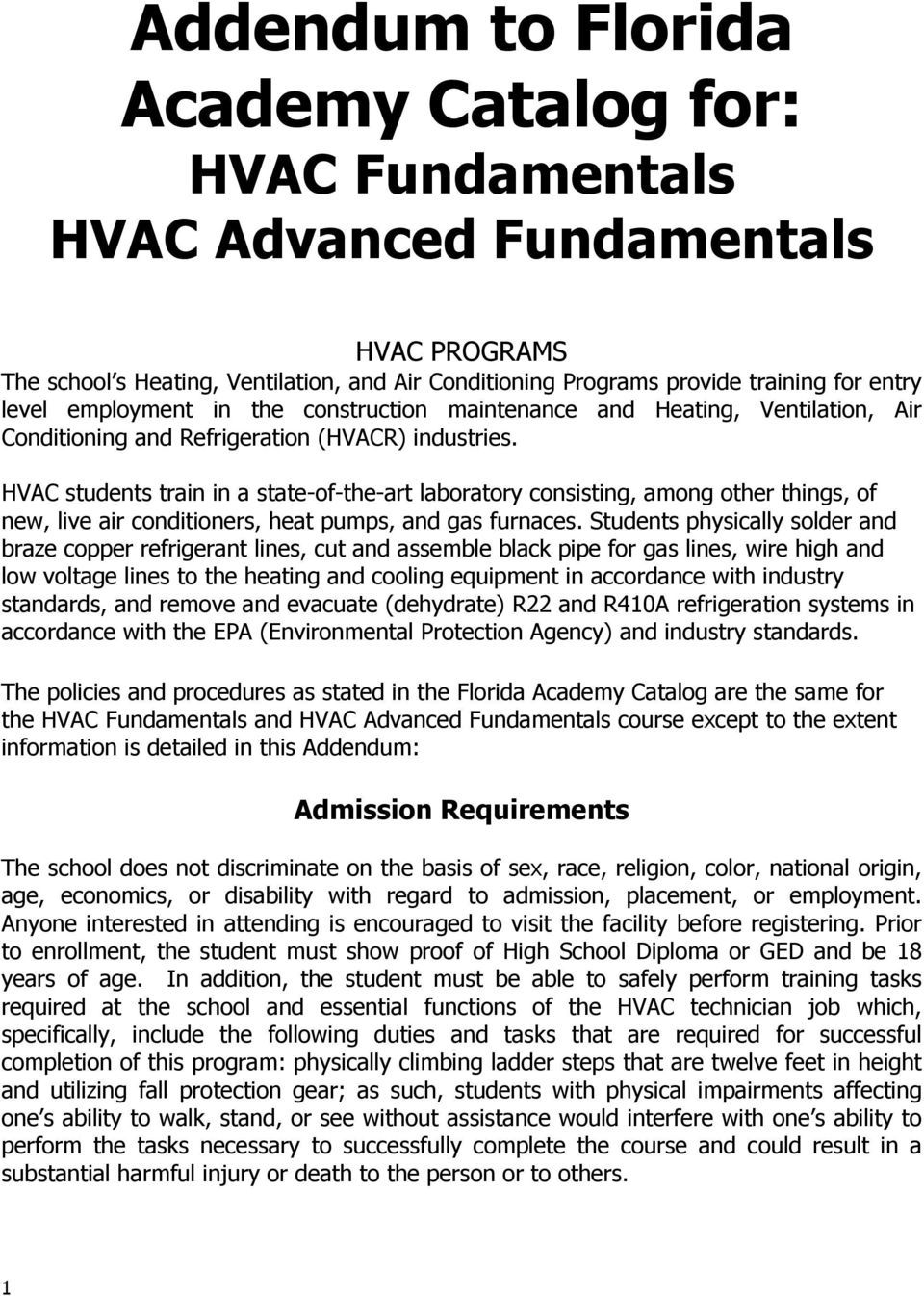 HVAC students train in a state-of-the-art laboratory consisting, among other things, of new, live air conditioners, heat pumps, and gas furnaces.