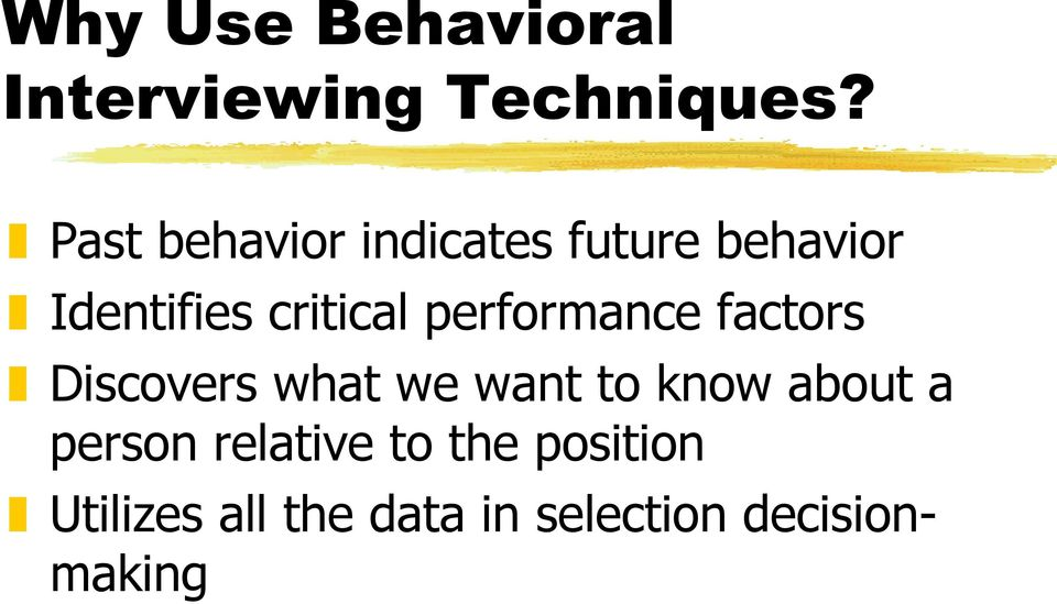 performance factors Discovers what we want to know about a