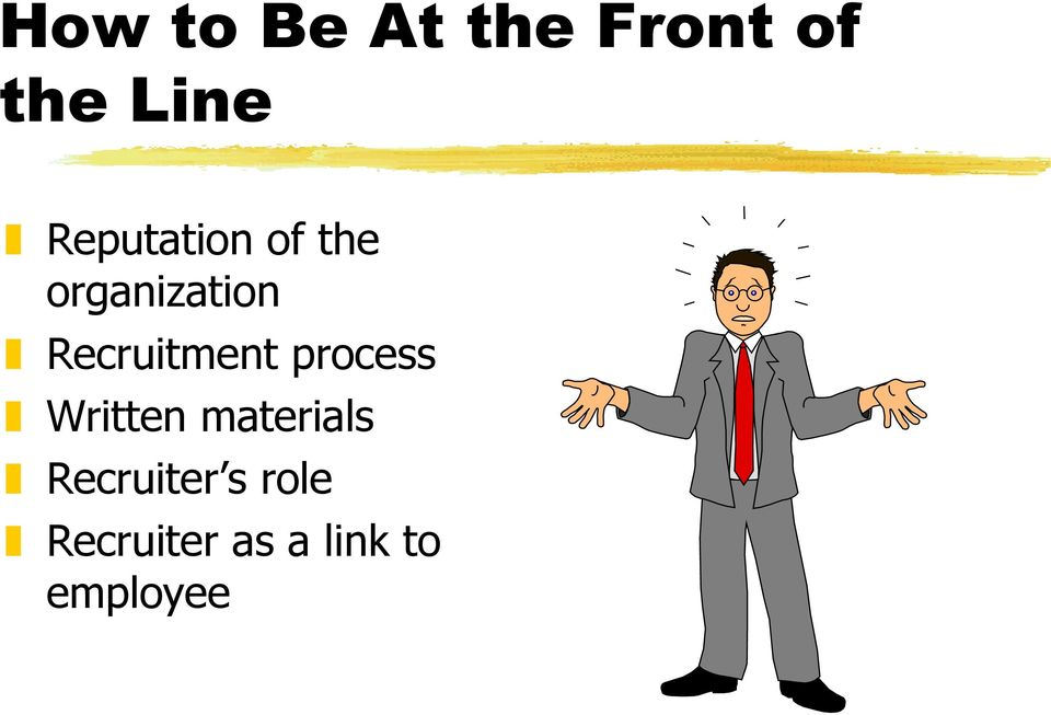 Recruitment process Written materials