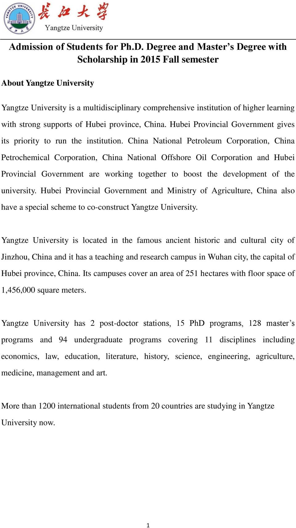 of Hubei province, China. Hubei Provincial Government gives its priority to run the institution.