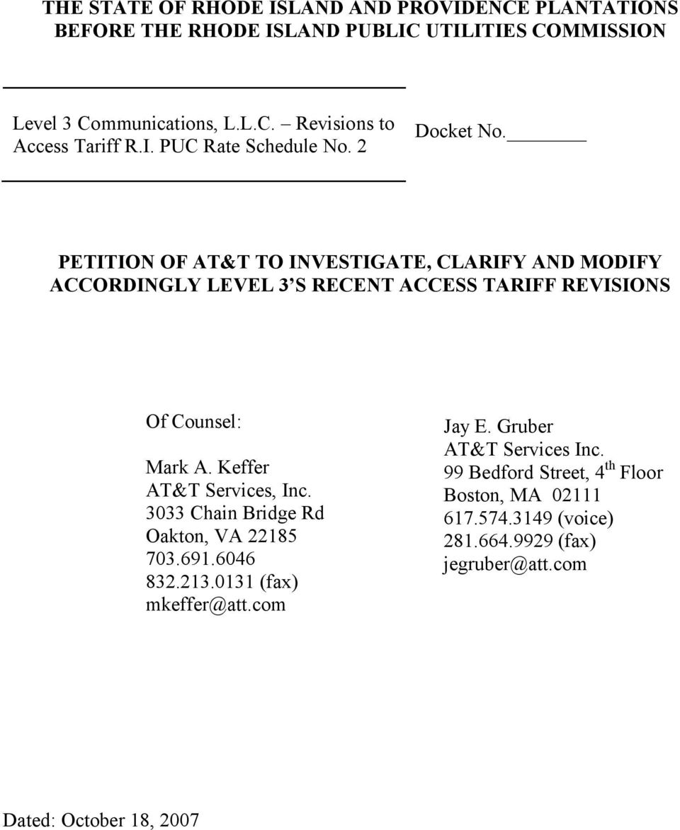 PETITION OF AT&T TO INVESTIGATE, CLARIFY AND MODIFY ACCORDINGLY LEVEL 3 S RECENT ACCESS TARIFF REVISIONS Of Counsel: Mark A. Keffer AT&T Services, Inc.