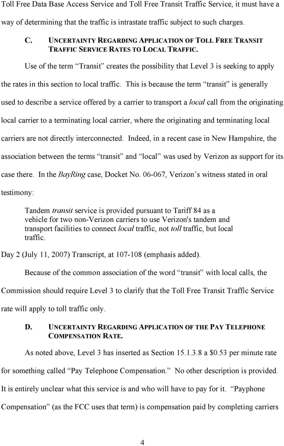 Use of the term Transit creates the possibility that Level 3 is seeking to apply the rates in this section to local traffic.