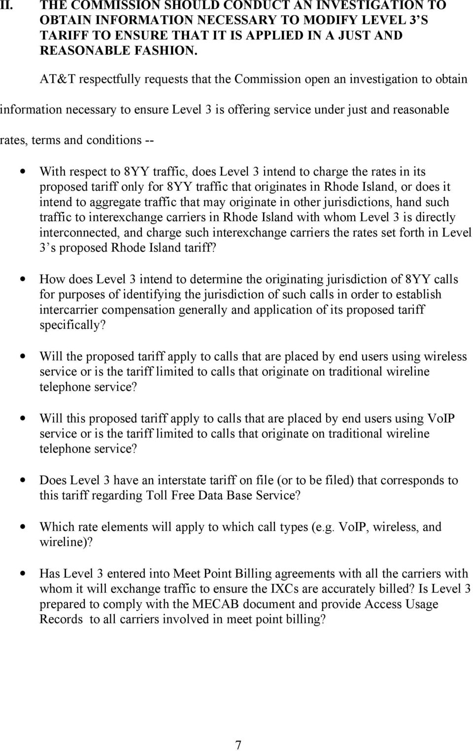 With respect to 8YY traffic, does Level 3 intend to charge the rates in its proposed tariff only for 8YY traffic that originates in Rhode Island, or does it intend to aggregate traffic that may
