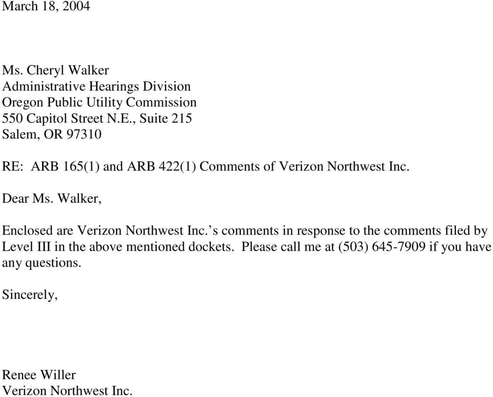 , Suite 215 Salem, OR 97310 RE: ARB 165(1) and ARB 422(1) Comments of Verizon Northwest Inc. Dear Ms.