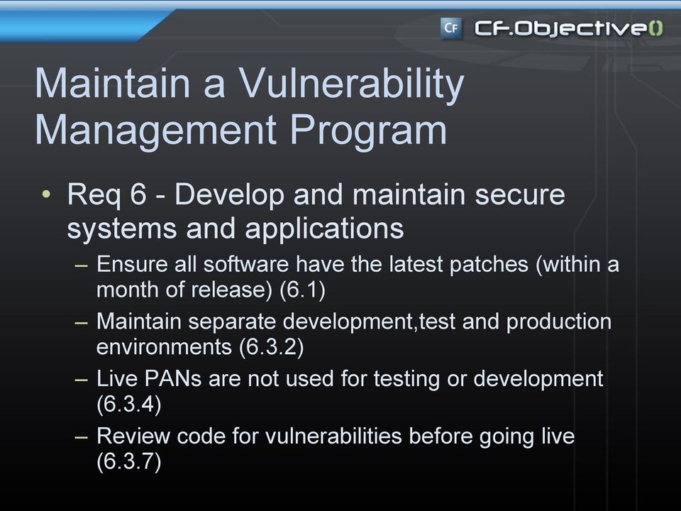 1) Maintain separate development,test and production environments (6.3.