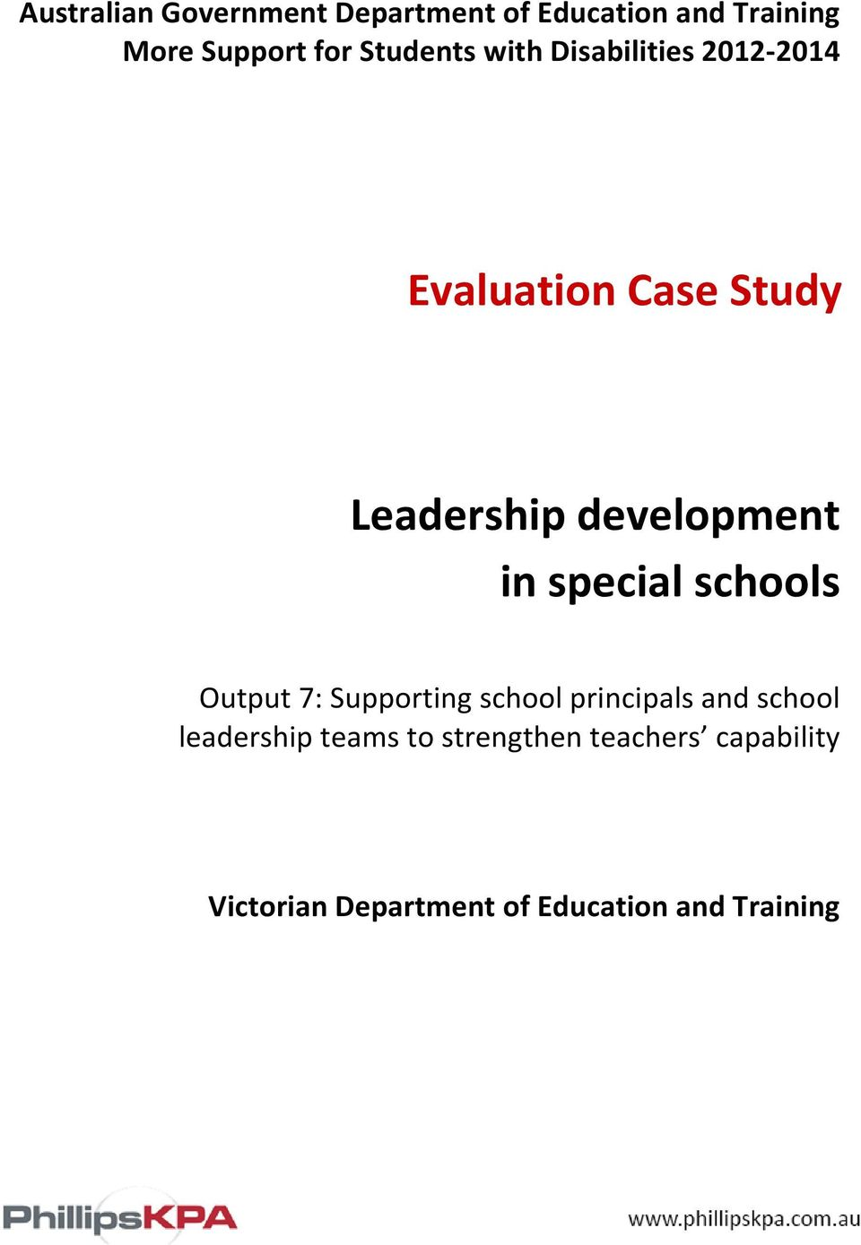 development in special schools Output 7: Supporting school principals and school