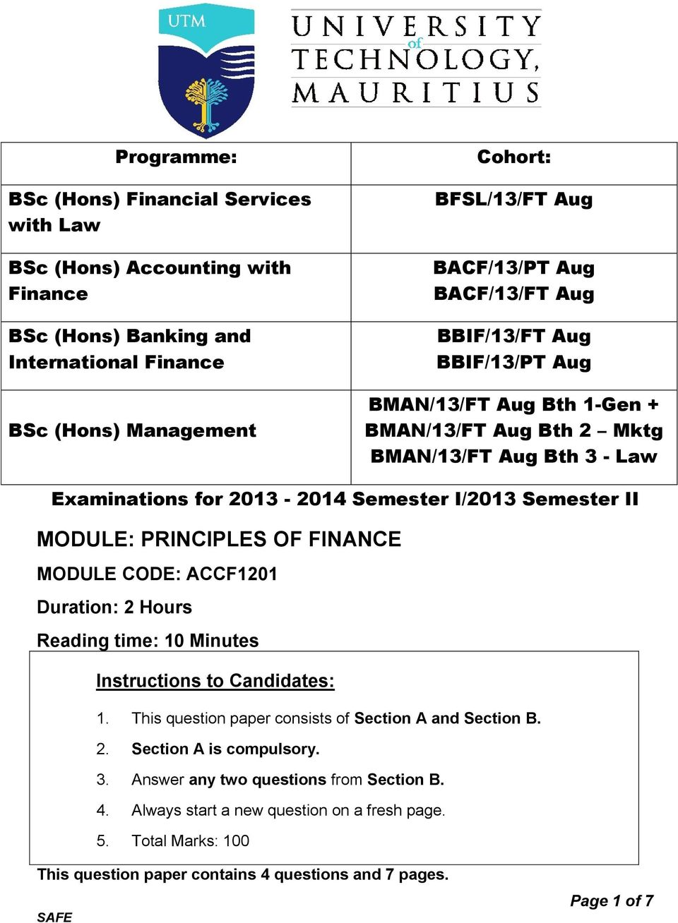 PRINCIPLES OF FINANCE MODULE CODE: ACCF1201 Duration: 2 Hours Reading time: 10 Minutes Instructions to Candidates: 1. This question paper consists of Section A and Section B. 2. Section A is compulsory.