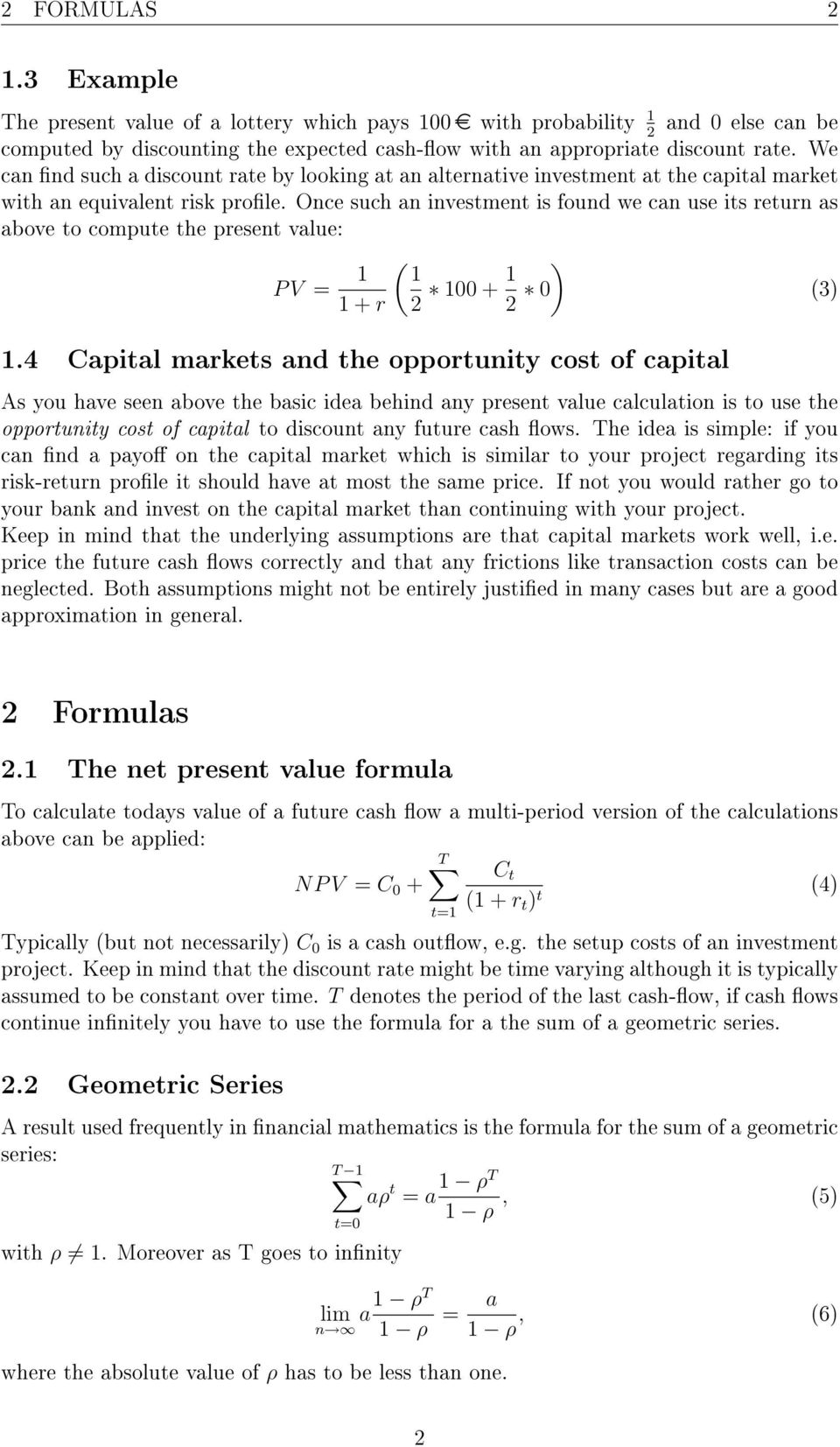 Once such an investment is found we can use its return as above to compute the present value: + r ( 2 00 + ) 2 0.