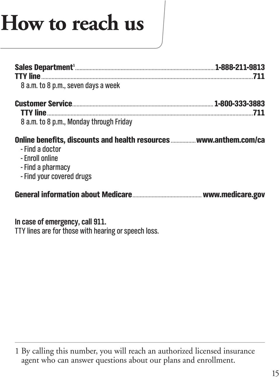 gov In case of emergency, call 911. TTY lines are for those with hearing or speech loss.