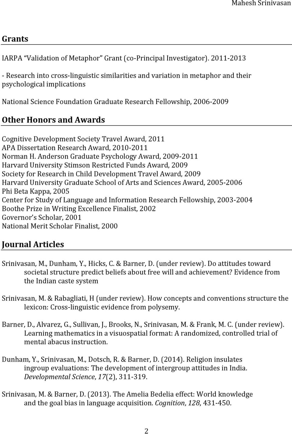 Honors and Awards Cognitive Development Society Travel Award, 2011 APA Dissertation Research Award, 2010-2011 Norman H.