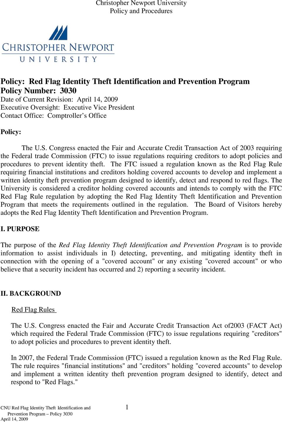 Congress enacted the Fair and Accurate Credit Transaction Act of 2003 requiring the Federal trade Commission (FTC) to issue regulations requiring creditors to adopt policies and procedures to prevent