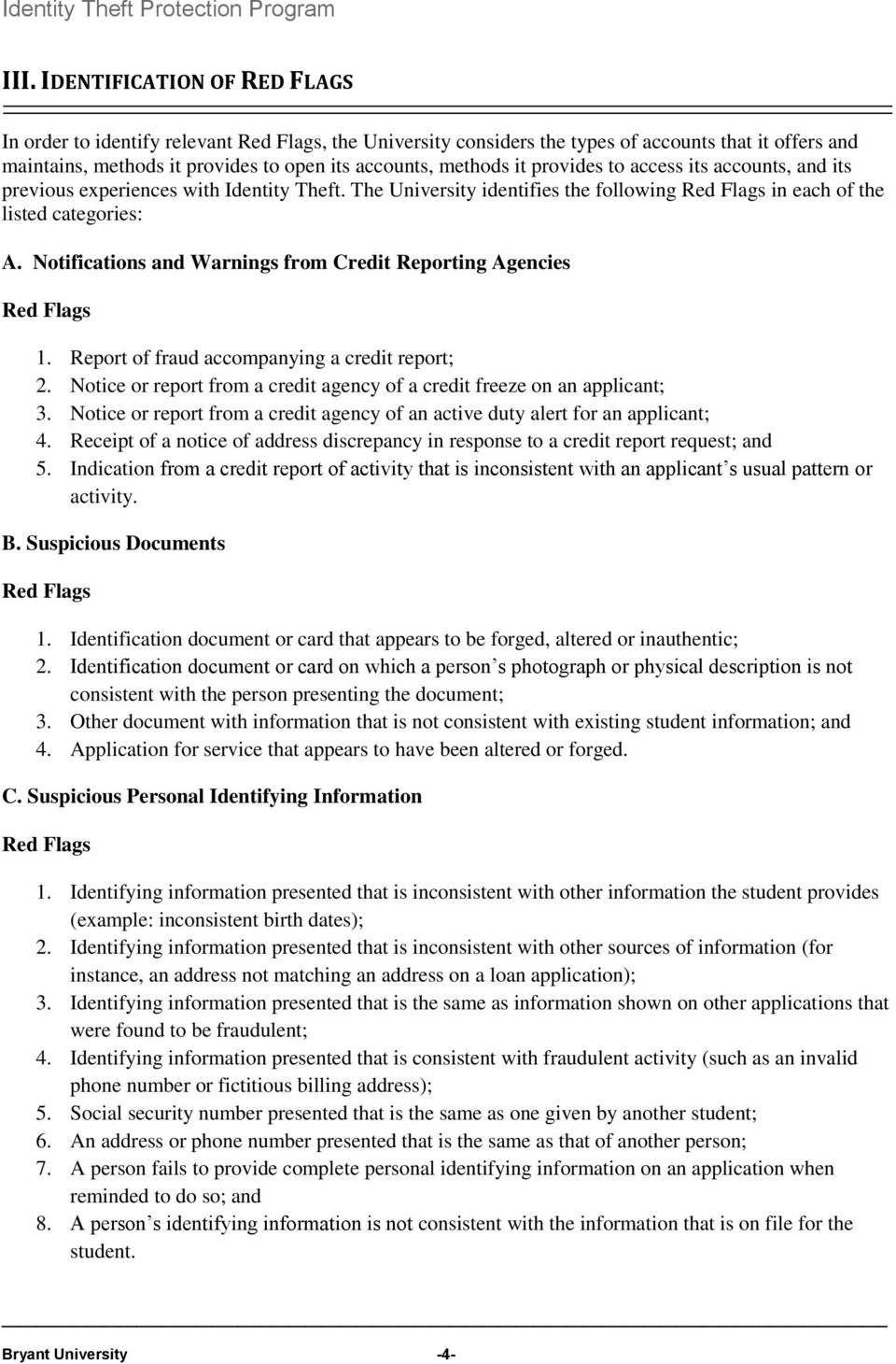 Notifications and Warnings from Credit Reporting Agencies 1. Report of fraud accompanying a credit report; 2. Notice or report from a credit agency of a credit freeze on an applicant; 3.