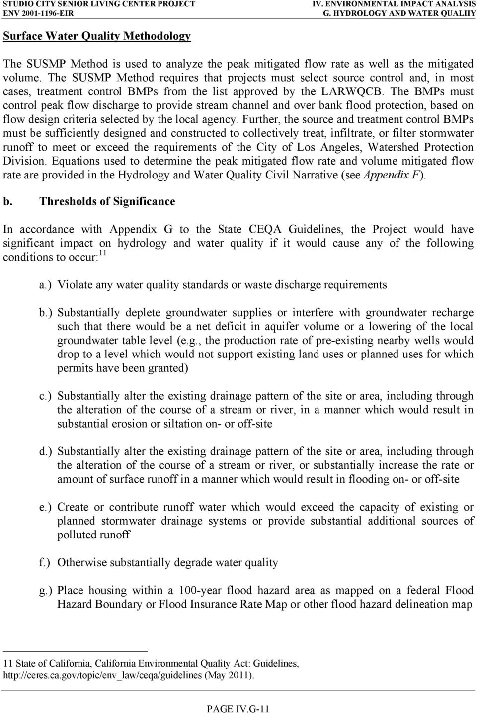 The BMPs must control peak flow discharge to provide stream channel and over bank flood protection, based on flow design criteria selected by the local agency.