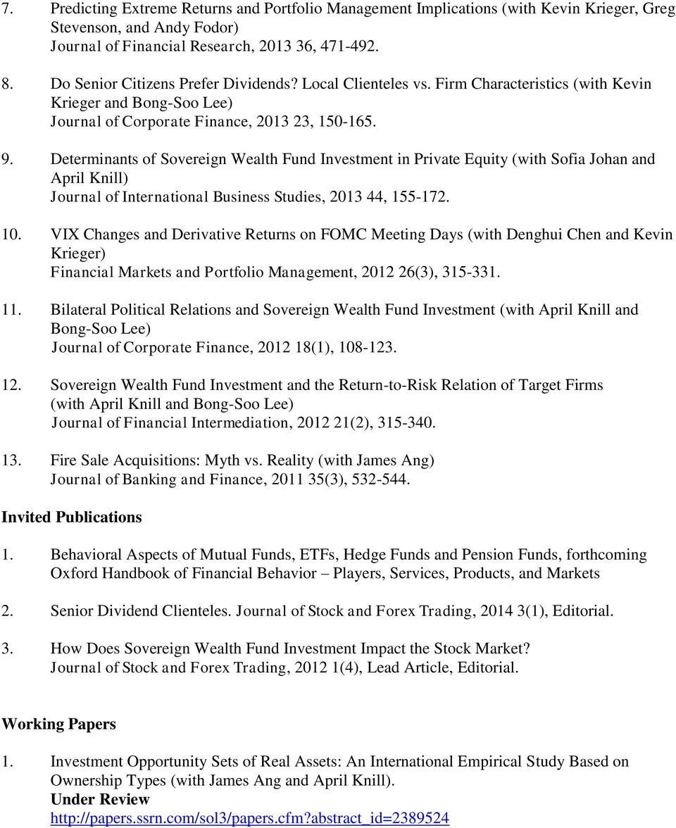 Determinants of Sovereign Wealth Fund Investment in Private Equity (with Sofia Johan and April Knill) Journal of International Business Studies, 2013 44, 155-172. 10.