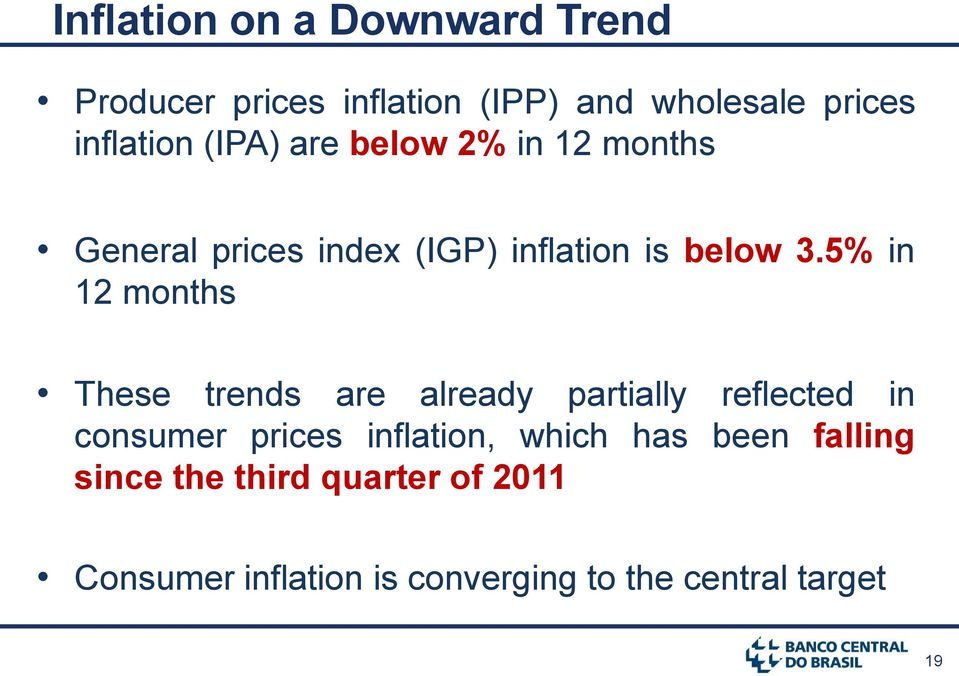 5% in 12 months These trends are already partially reflected in consumer prices inflation,