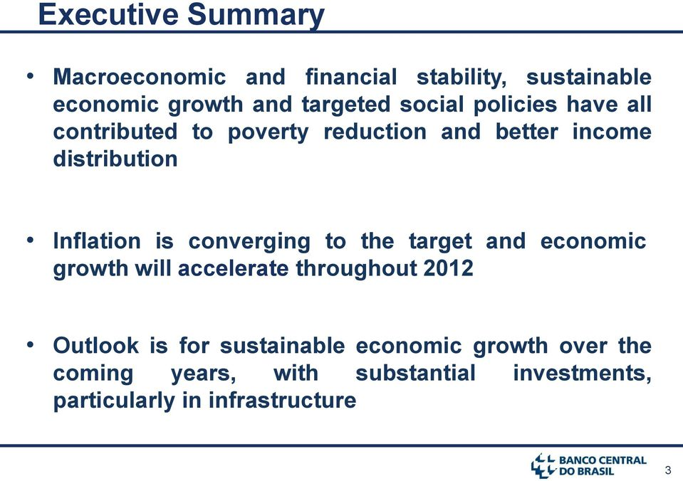 converging to the target and economic growth will accelerate throughout 2012 Outlook is for