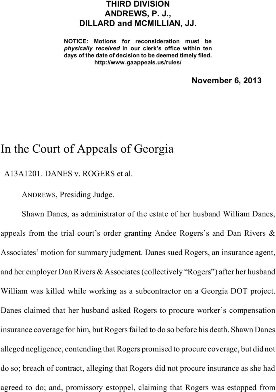 us/rules/ November 6, 2013 In the Court of Appeals of Georgia A13A1201. DANES v. ROGERS et al. ANDREWS, Presiding Judge.