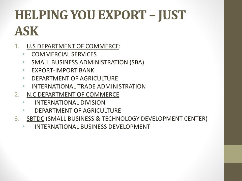 EXPORT-IMPORT BANK DEPARTMENT OF AGRICULTURE INTERNATIONAL TRADE ADMINISTRATION 2. N.
