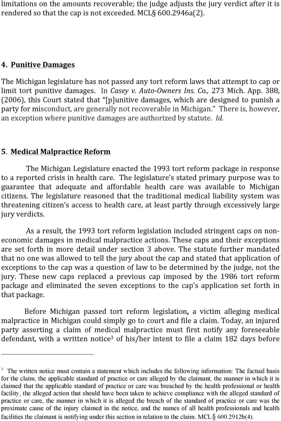 388, (2006), this Court stated that [p]unitive damages, which are designed to punish a party for misconduct, are generally not recoverable in Michigan.