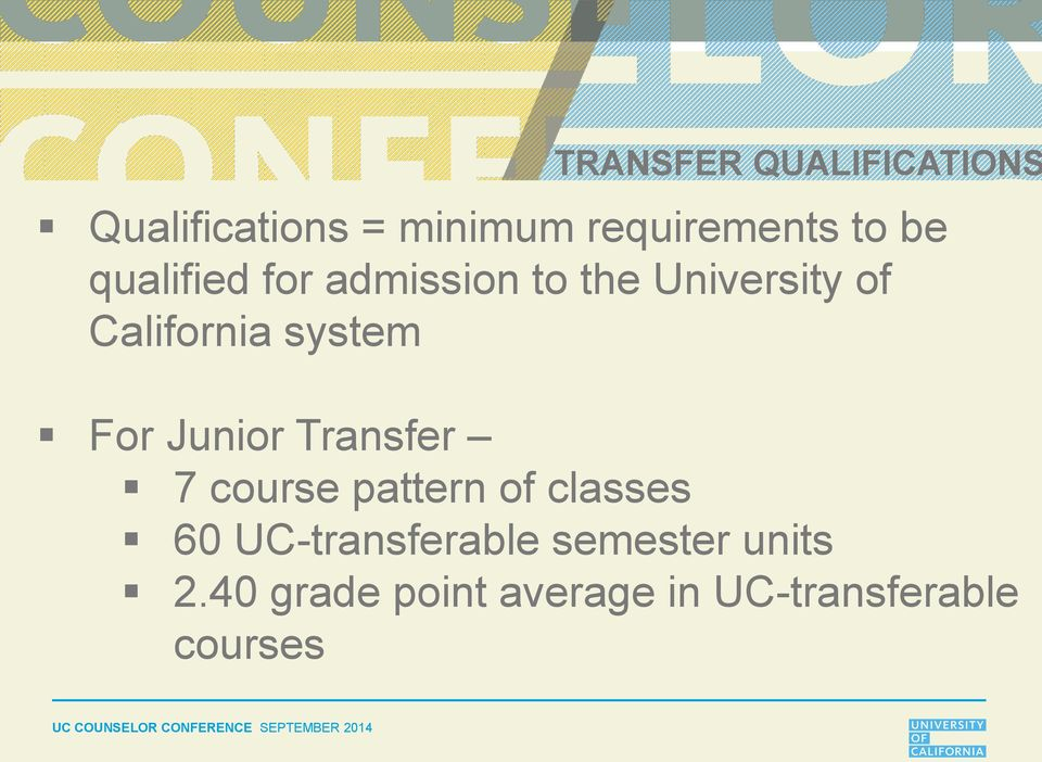 Transfer 7 course pattern of classes 60 UC-transferable semester units 2.