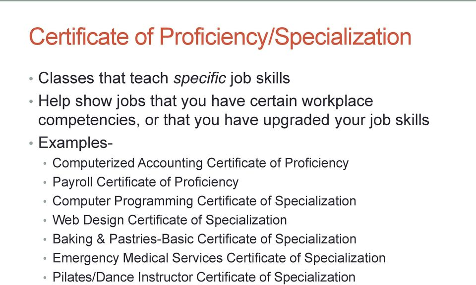 Certificate of Proficiency Computer Programming Certificate of Specialization Web Design Certificate of Specialization Baking &